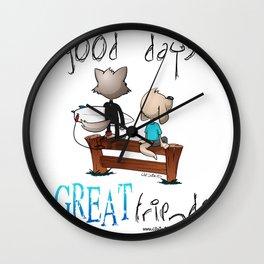 Good days great friends Wall Clock