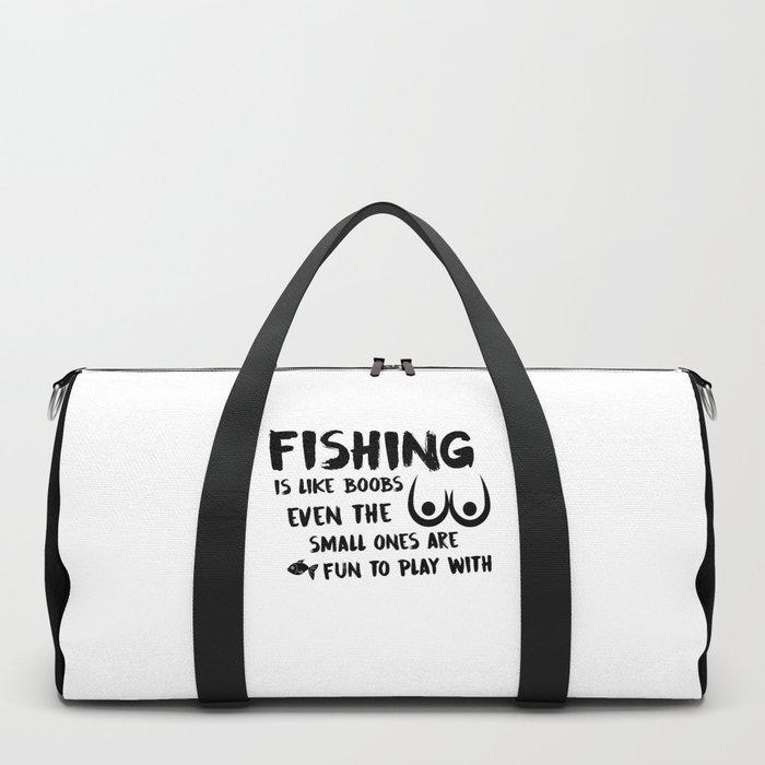 Fishing Is Like Boobs Duffle Bag