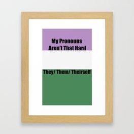 My Pronouns Aren't That Hard Framed Art Print