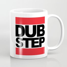 Dubstep Rave Quote Coffee Mug