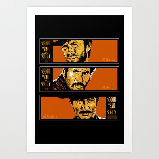 the good ,the bad , and the evil Art Print