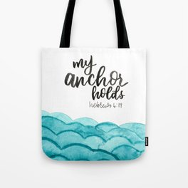 My Anchor Holds Hebrews 6:19 Tote Bag