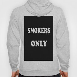 Smokers Only Hoody