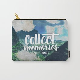 Collect Memories not Things Carry-All Pouch