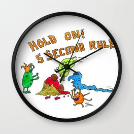 The 5 second rule Wall Clock