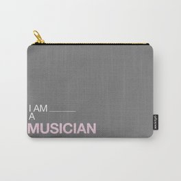 I AM A MUSICIAN Carry-All Pouch