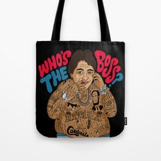 Who's the Boss? Tote Bag