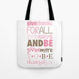 Give Thanks Quote Tote Bag