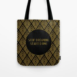 Stop Dreaming Start Doing Tote Bag