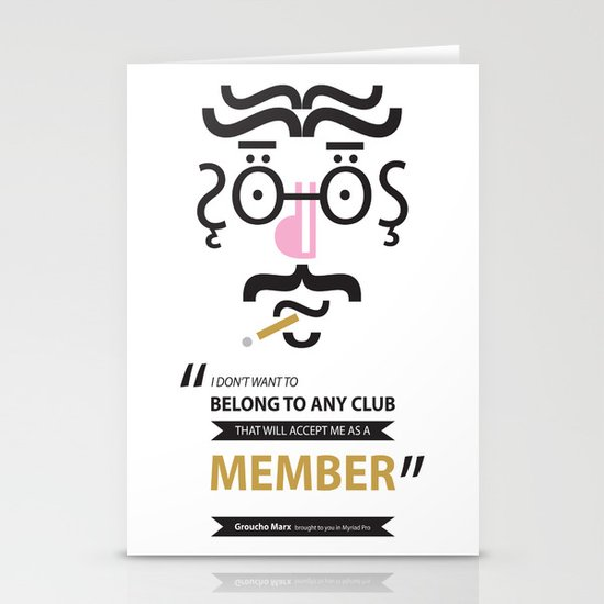 """Type Faces No.1 Groucho Marx: """"I don't care to belong to any club that will have me as a member"""" Stationery Cards"""
