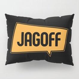 Jagoff Pillow Sham