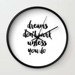 Inspirational Poster, Dreams Don't Work Unless You Do, Typography Print, Office Wall Art, Affiche Sc Wall Clock