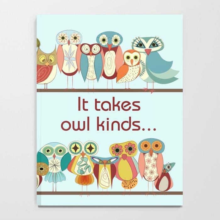 It takes owl kinds...owl kinds of odd birds Notebook