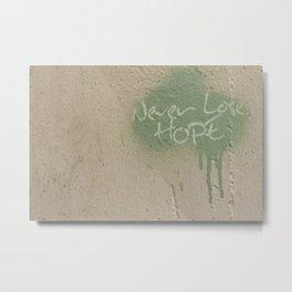 Keep Hope Alive Quote Metal Print