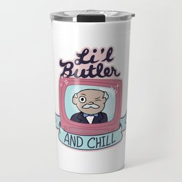 Lil Butler and Chill Travel Mug