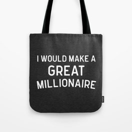 A Great Millionaire Funny Quote Tote Bag