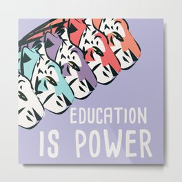 Education is power, tigers Metal Print
