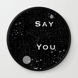 Say You Believe Wall Clock