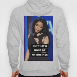 NONE OF MY BUSINESS. Hoody