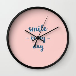 Smile Every Day Wall Clock