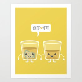 You're Neat! Art Print