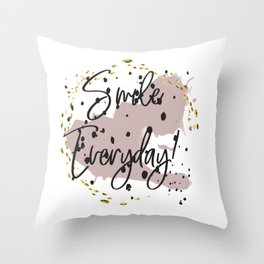Smile everyday! Concept quotes Throw Pillow