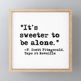 It's sweeter to be alone - Fitzgerald quote Framed Mini Art Print