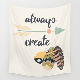 Always create Wall Tapestry