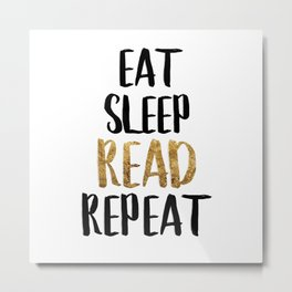 Eat Sleep Read Repeat Gold Metal Print