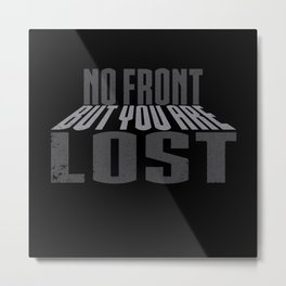 No Front Buy You Are Lost Metal Print
