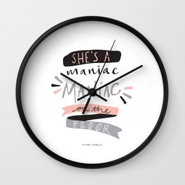 She's a Maniac Wall Clock