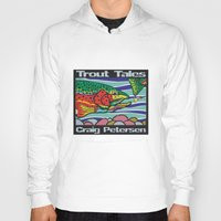 trout Hoodies featuring Trout Tales by Craig Petersen