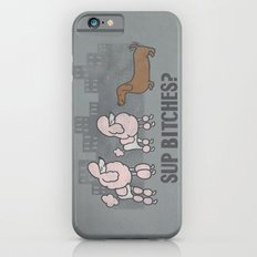 Sup Bitches? Slim Case iPhone 6s