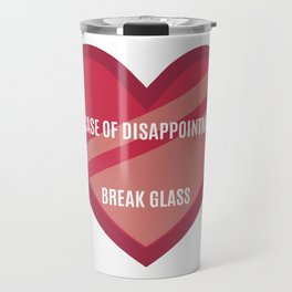 Break In Case Of Disappointment Travel Mug