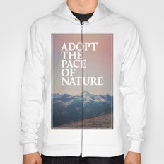 Adopt the Pace of Nature Hoody