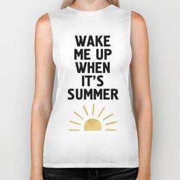WAKE ME UP WHEN IT'S SUMMER Biker Tank