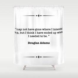 Douglas Adams Quote Shower Curtain