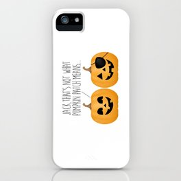 Jack, That's Not What Pumpkin Patch Means... iPhone Case