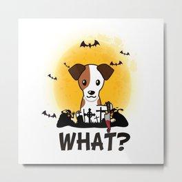 What! Halloween Fox-Terrier What Funny Killer Dog Halloween Costume Metal Print