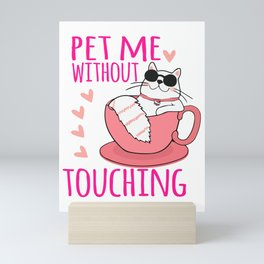 Pet Me Without Touching mag Mini Art Print
