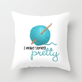I Make String Pretty - Crochet Hook And Yarn Throw Pillow