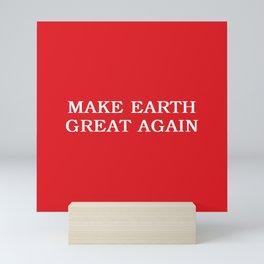 Make Earth Great Again Mini Art Print