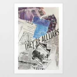 THEY'RE ALL LIARS Art Print
