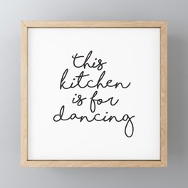 This kitchen is for Dancing, Farmhouse Kitchen Decor, Quote Prints, Typography Signs, Kitchen Quotes Framed Mini Art Print