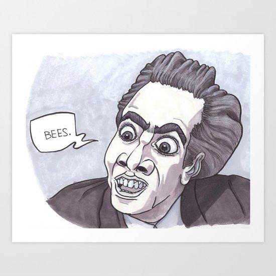 Nicholas Cage loves bees. Art Print