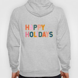Colorful Happy Holidays Typography Hoody