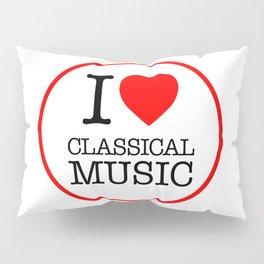 I Love Classical Music, circle Pillow Sham
