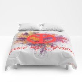 peace my friend Comforters