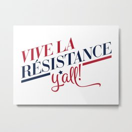 Vive La Résistance, y'all! Metal Print