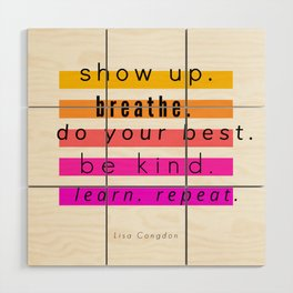 Show Up Motivational Quote Wood Wall Art